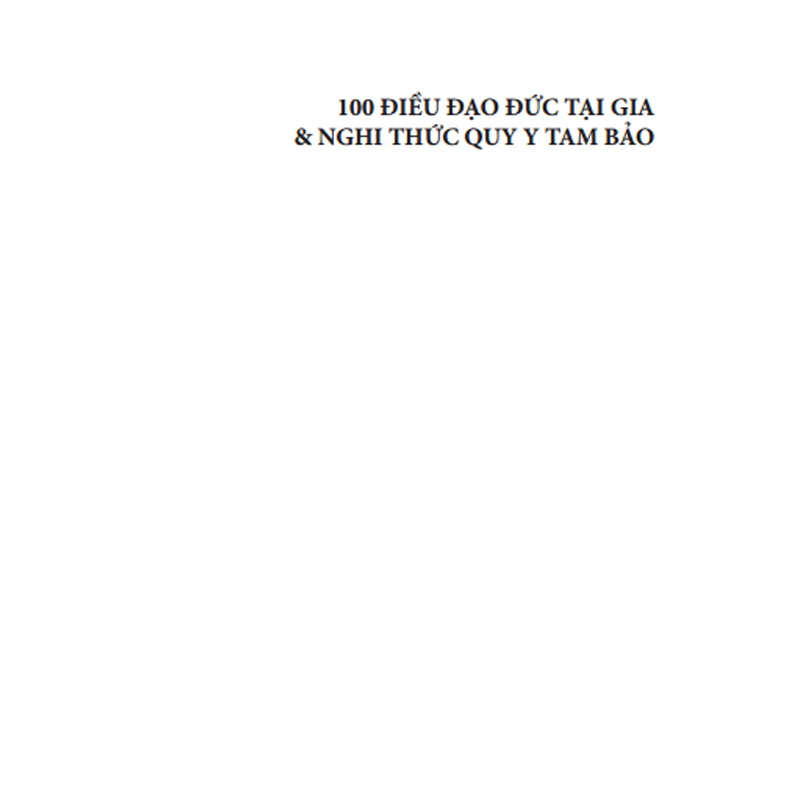 100 Điều Đạo Đức Tại Gia Và Nghi Thức Quy Y Tam Bảo (NXB Phương Đông 2011) – Thích Nhật Từ, 98 Trang